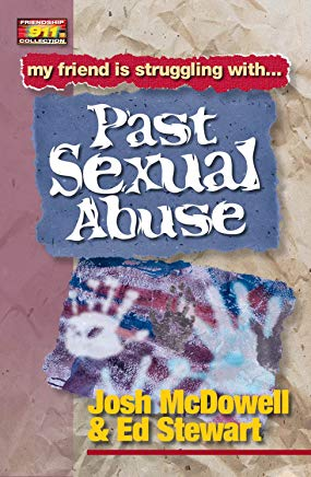 Friendship 911 Collection: My friend is struggling with.. Past Sexual Abuse Cover