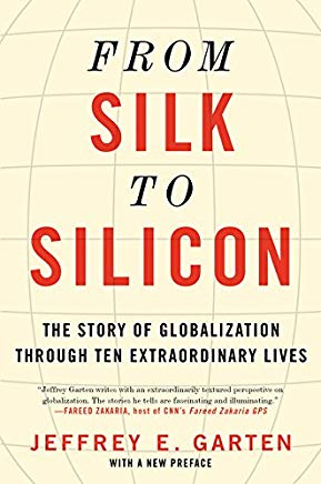 From Silk to Silicon: The Story of Globalization Through Ten Extraordinary Lives Cover