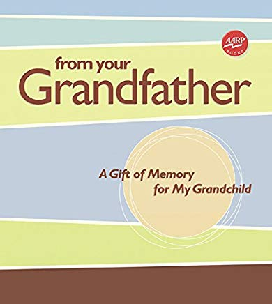 From Your Grandfather: A Gift of Memory for My Grandchild (AARP®) Cover