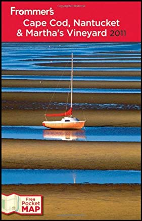 Frommer's Cape Cod, Nantucket and Martha's Vineyard 2011 (Frommer's Complete Guides) Cover