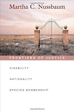 Frontiers of Justice: Disability, Nationality, Species Membership (The Tanner Lectures on Human Values) Cover