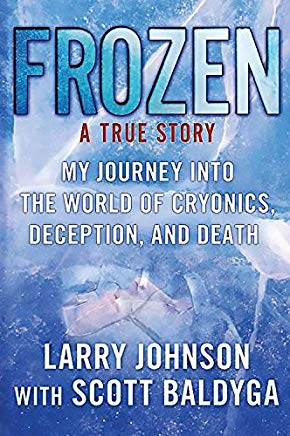 Frozen: My Journey into the World of Cryonics, Deception, and Death Cover