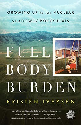 Full Body Burden: Growing Up in the Nuclear Shadow of Rocky Flats Cover