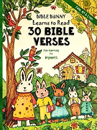 Fun-Schooling for Beginners - Bible Bunny Learns to Read: 30 Bible Verses - Read, Write and Spell - Ages 6 - 9 (Homeschooling with Faith, Art & Logic) Cover