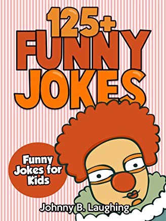 Funny Jokes for Kids: 125+ Funny and Hilarious Jokes for Kids Cover