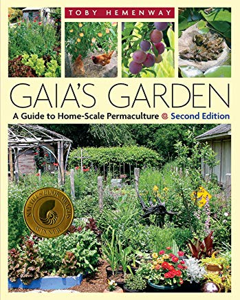 Gaia's Garden: A Guide to Home-Scale Permaculture, 2nd Edition Cover