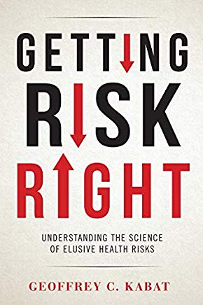 Getting Risk Right: Understanding the Science of Elusive Health Risks Cover