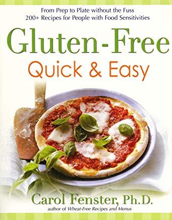 Gluten-Free Quick & Easy: From Prep to Plate Without the Fuss - 200+ Recipes for People with Food Sensitivities Cover