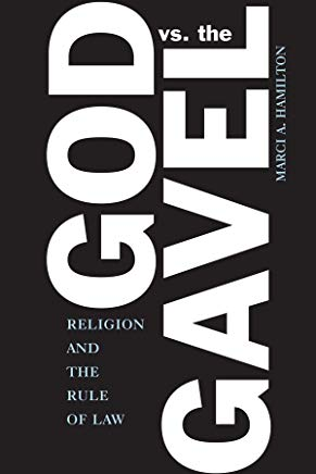 God vs. the Gavel: Religion and the Rule of Law Cover