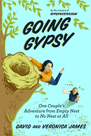 Going Gypsy: One Couple's Adventure from Empty Nest to No Nest at All Cover