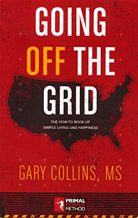 Going Off the Grid: The How-To-Book of Simple Living and Happiness Cover