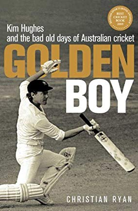 Golden Boy: Kim Hughes and the Bad Old Days of Australian Cricket Cover