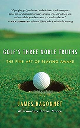 Golf's Three Noble Truths: The Fine Art of Playing Awake Cover