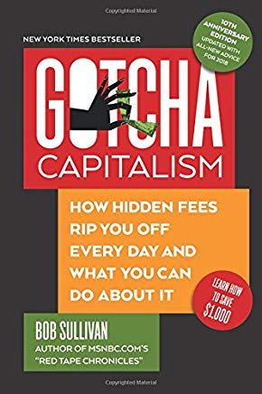 Gotcha Capitalism: How Hidden Fees Rip You Off Every Day — and What You Can Do About It Cover