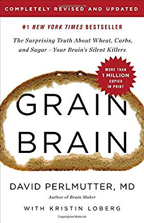 Grain Brain: The Surprising Truth about Wheat, Carbs,  and Sugar--Your Brain's Silent Killers Cover