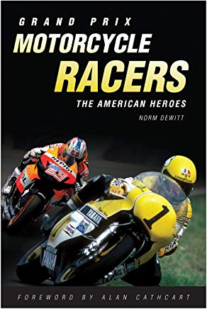 Grand Prix Motorcycle Racers: The American Heroes Cover