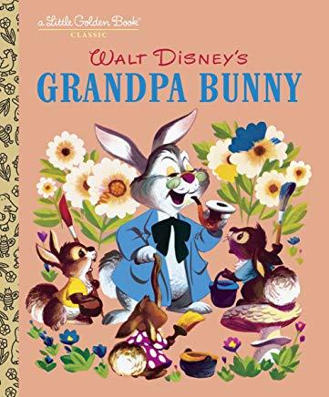 Grandpa Bunny (Disney Classic) (Little Golden Book) Cover