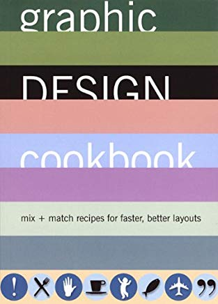 Graphic Design Cookbook: Mix & Match Recipes for Faster, Better Layouts Cover