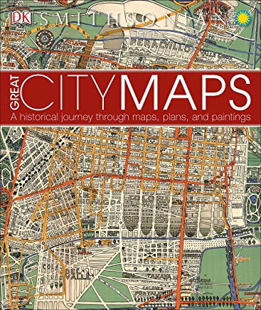 Great City Maps: A Historical Journey Through Maps, Plans, and Paintings Cover