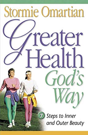 Greater Health God's Way: Seven Steps to Inner and Outer Beauty Cover