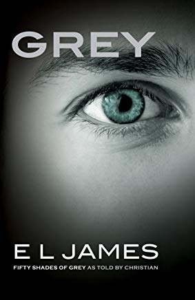 Grey: Fifty Shades of Grey as Told by Christian (Fifty Shades of Grey Series) Cover