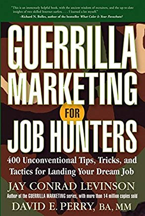 Guerrilla Marketing for Job Hunters: 400 Unconventional Tips, Tricks, and Tactics for Landing Your Dream Job Cover