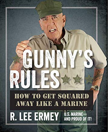 Gunny's Rules: How to Get Squared Away Like a Marine Cover