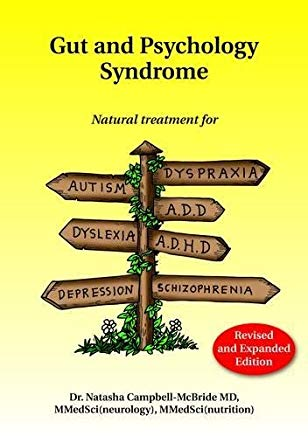 Gut and Psychology Syndrome: Natural Treatment for Autism, Dyspraxia, A.D.D., Dyslexia, A.D.H.D., Depression, Schizophrenia Cover