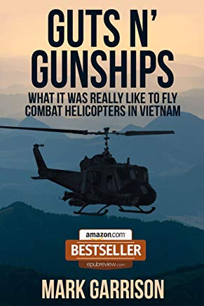 GUTS 'N GUNSHIPS: What it was Really Like to Fly Combat Helicopters in Vietnam Cover