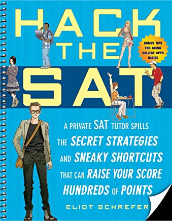 Hack the SAT: Strategies and Sneaky Shortcuts That Can Raise Your Score Hundreds of Points Cover