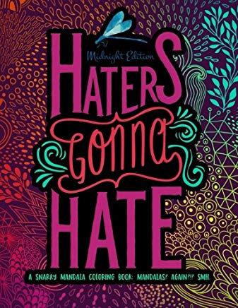 Haters Gonna Hate: A Snarky Mandala Coloring Book: Mandalas? Again?!? SMH: Midnight Edition (Volume 3) Cover
