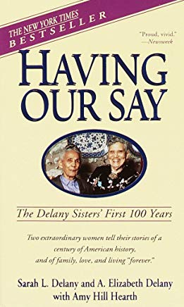 Having Our Say: The Delany Sisters' First 100 Years Cover