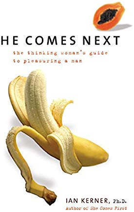 He Comes Next: The Thinking Woman's Guide to Pleasuring a Man Cover
