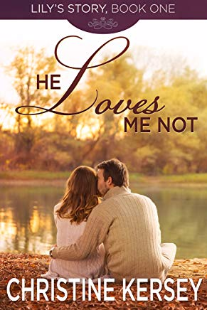 He Loves Me Not (Lily's Story, Book 1) Cover