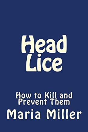Head Lice: How to Kill and Prevent Them Cover