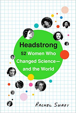 Headstrong: 52 Women Who Changed Science-and the World Cover