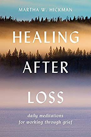 Healing After Loss: Daily Meditations For Working Through Grief Cover