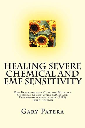 Healing Severe Chemical and EMF Sensitivity: Our Breakthrough Cure for Multiple Chemical Sensitivities (MCS) and Electro-hypersensitivity (EHS) Cover