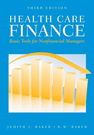 Health Care Finance: Basic Tools For Nonfinancial Managers (Health Care Finance (Baker)) Cover