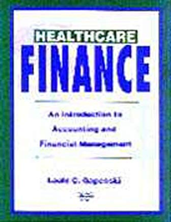 Healthcare Finance: An Introduction to Accounting and Financial Management Cover