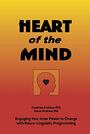 Heart of the Mind: Engaging Your Inner Power to Change with Neuro-Linguistic Programming Cover