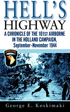 Hell's Highway: A Chronicle of the 101st Airborne in the Holland Campaign, September-November 1944 Cover