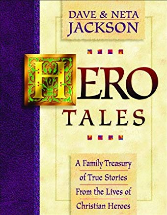 Hero Tales: A Family Treasury of True Stories from the Lives of Christian Heroes Cover
