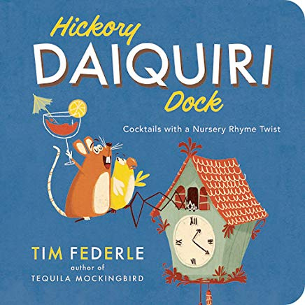 Hickory Daiquiri Dock: Cocktails with a Nursery Rhyme Twist Cover