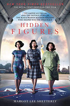 Hidden Figures: The American Dream and the Untold Story of the Black Women Mathematicians Who Helped Win the Space Race Cover