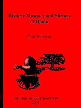 Historic Mosques and Shrines of Oman (BAR) Cover