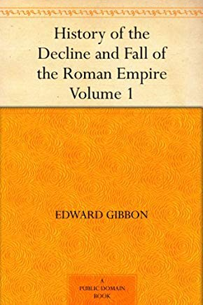 History of the Decline and Fall of the Roman Empire - Volume 1 Cover