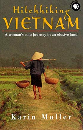 Hitchhiking Vietnam: A Woman's Solo Journey in an Elusive Land Cover