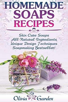 Homemade Soaps Recipes: Natural Handmade Soap, Soapmaking book with Step by Step Guidance for Cold Process of Soap Making ( How to Make Hand Made Soap, Ingredients, Soapmaking Supplies, Design Ideas) Cover