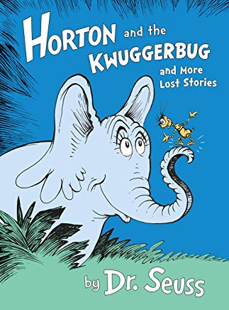 Horton and the Kwuggerbug and More Lost Stories (Classic Seuss) Cover